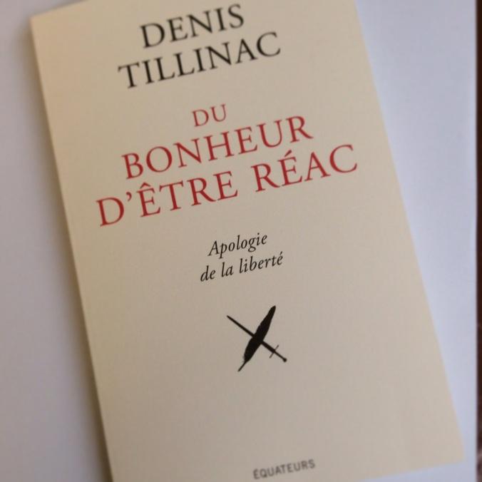 Du bonheur d'être réac - Denis Tillinax